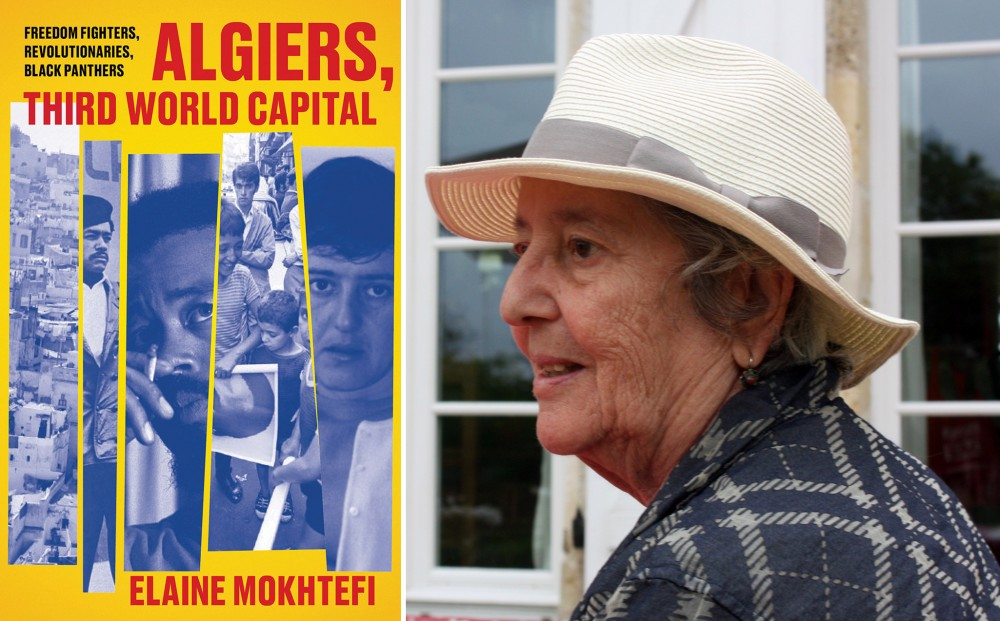 Cover of Elaine Mokhtefi's book ALGIERS, THIRD WORLD CAPITAL, and a photo of the author, side-by-side.