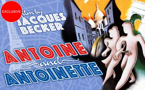 Jacques Becker's <br>ANTOINE AND ANTOINETTE