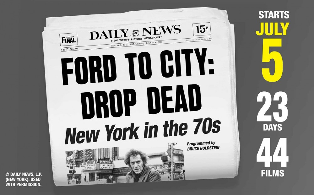 """Film Forum · """"FORD TO CITY: DROP DEAD"""" – NEW YORK IN"""