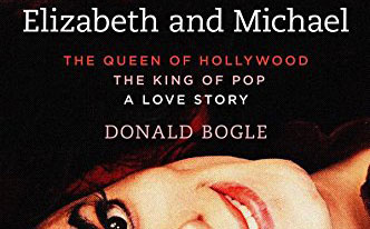 Elizabeth and Michael: The Queen of Hollywood, The King of Pop, A Love Story by Donald Bogle