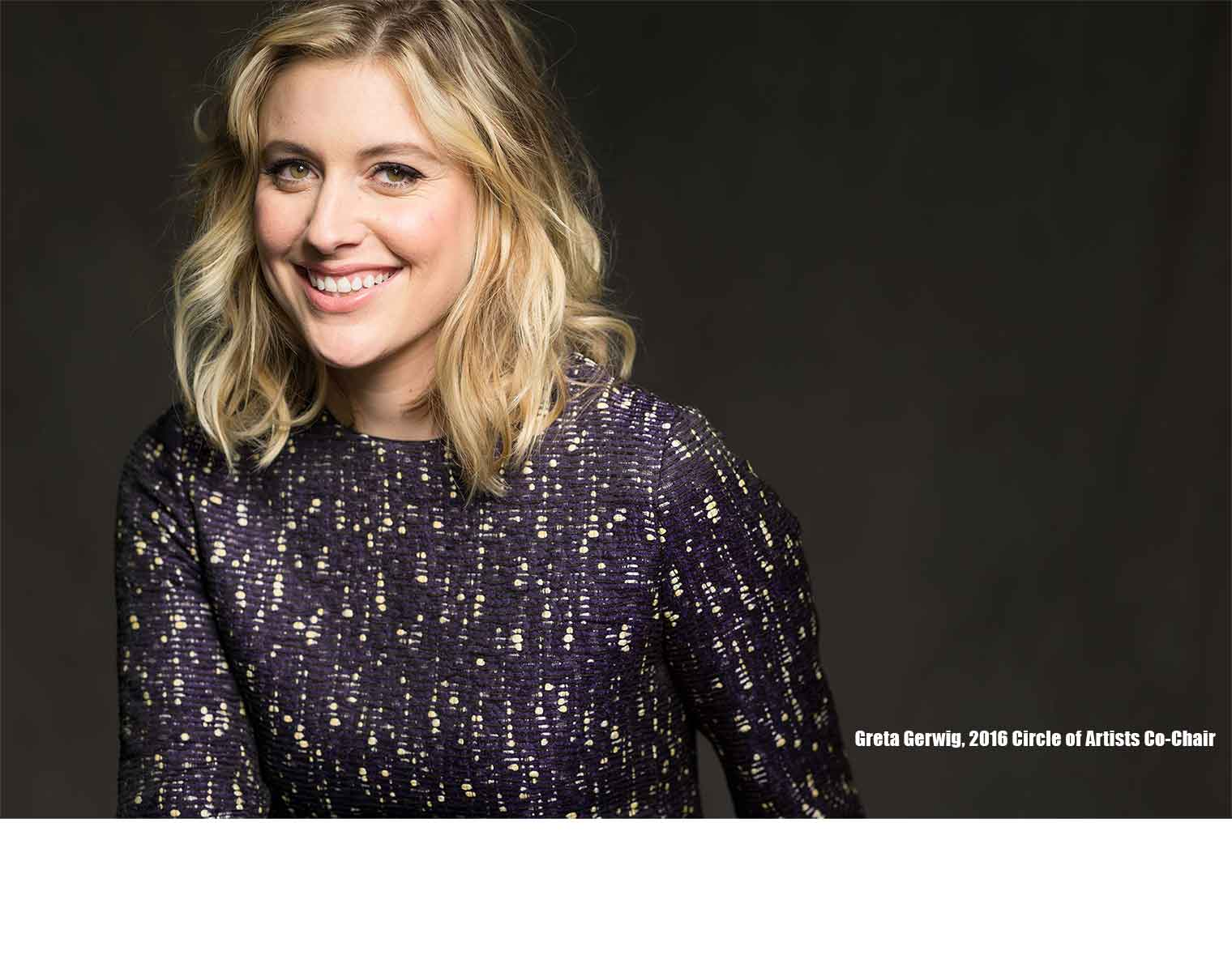 CIRCLE OF ARTISTS- Greta Gerwig, 2016 Circle of Artists Co-Chair