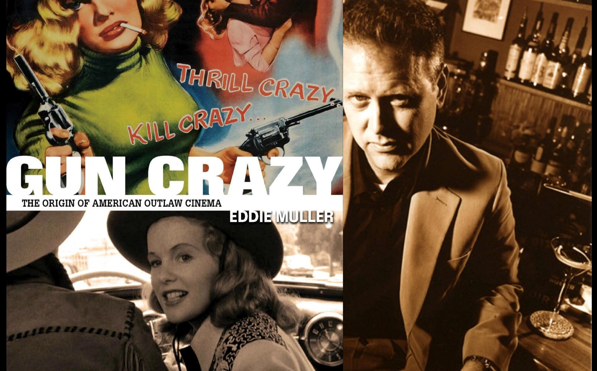 GUN CRAZY introduced by author Eddie Muller